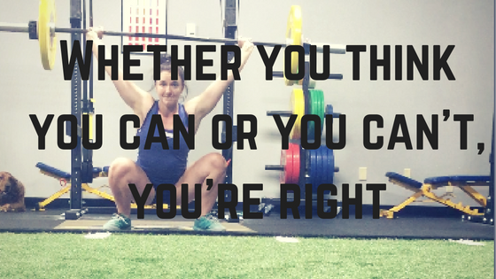 Whether you think you can or you can't, your right